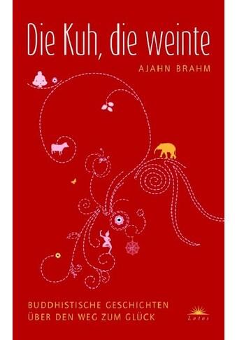 Buch »Die Kuh, die weinte / Ajahn Brahm, Martina Kempff« kaufen