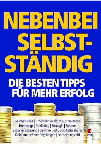 Buch »Nebenbei selbstständig. Die besten Tipps für mehr Erfolg / Manfred Lappe« kaufen