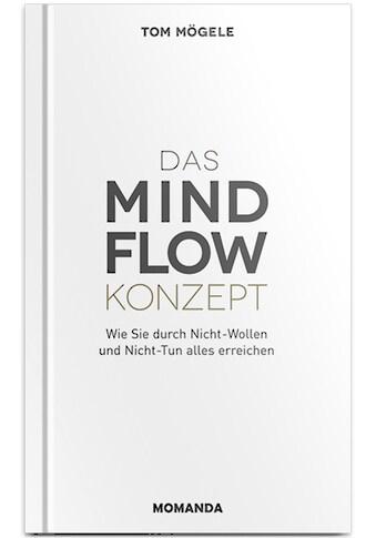 Buch »Das MindFlow Konzept / Tom Mögele« kaufen
