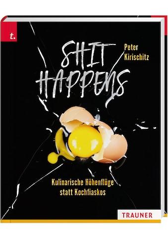 Buch »Shit Happens / Peter Kirischitz« kaufen