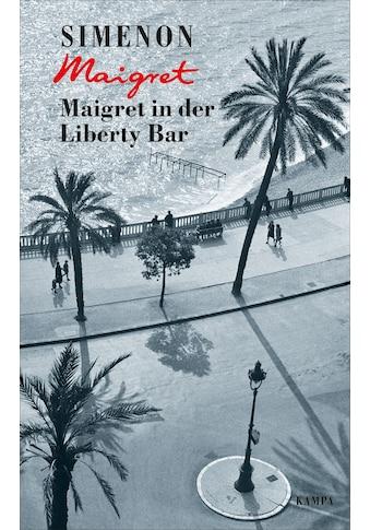 Buch »Maigret in der Liberty Bar / Georges Simenon, Hansjürgen Wille, Barbara Klau,... kaufen