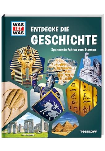 Buch »WAS IST WAS Entdecke die Geschichte / Tessloff Verlag Ragnar Tessloff GmbH & Co.KG« kaufen