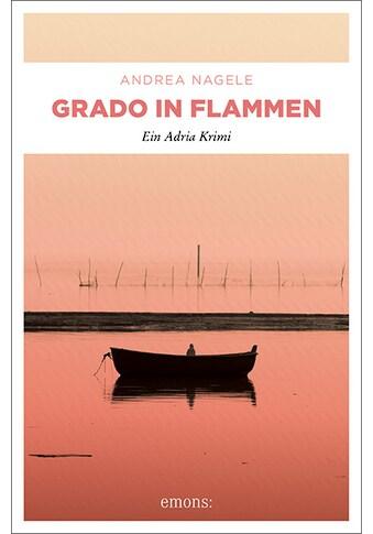Buch »Grado in Flammen / Andrea Nagele« kaufen