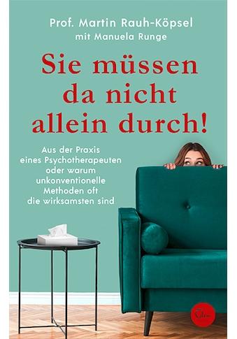 Buch »Sie müssen da nicht allein durch! / Martin Rauh-Köpsel, Manuela Runge« kaufen