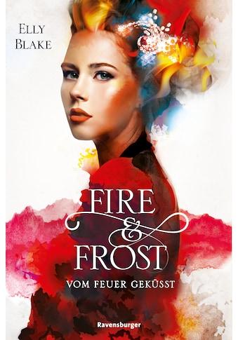 Buch »Fire & Frost, Band 2: Vom Feuer geküsst / Elly Blake, Yvonne Hergane« kaufen
