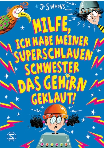 Buch »Hilfe, ich habe meiner superschlauen Schwester das Gehirn geklaut! / Jo Simmons,... kaufen