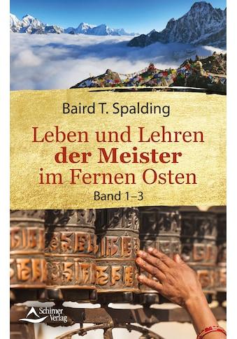Buch »Leben und Lehren der Meister im Fernen Osten / Baird T. Spalding« kaufen