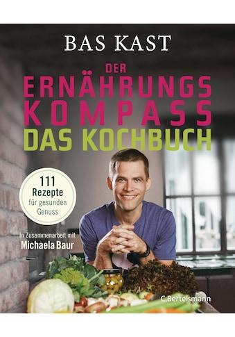 Buch »Der Ernährungskompass - Das Kochbuch / Bas Kast, Michaela Baur« kaufen