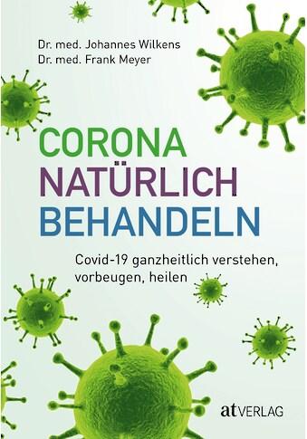Buch »Corona natürlich behandeln / Johannes Wilkens, Frank Meyer« kaufen