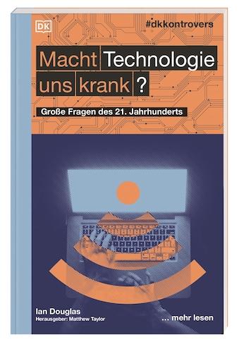 Buch »#dkkontrovers. Macht Technologie uns krank? / Ian Douglas, Matthew Taylor,... kaufen