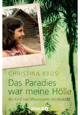 Buch »Das Paradies war meine Hölle / Christina Krüsi« kaufen