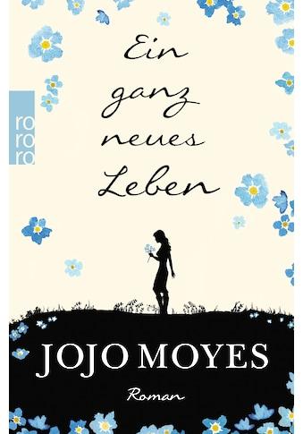 Buch »Ein ganz neues Leben / Jojo Moyes, Karolina Fell« kaufen