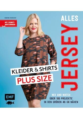 Buch »Alles Jersey - Kleider und Shirts Plus Size - Mix and Match: Schnittteile... kaufen