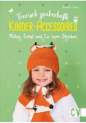 Buch »Tierisch zauberhafte Kinder-Accessoires / Babette Ulmer« kaufen