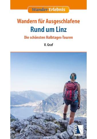 Buch »Wandern für Ausgeschlafene Rund um Linz / Vanessa Graf« kaufen