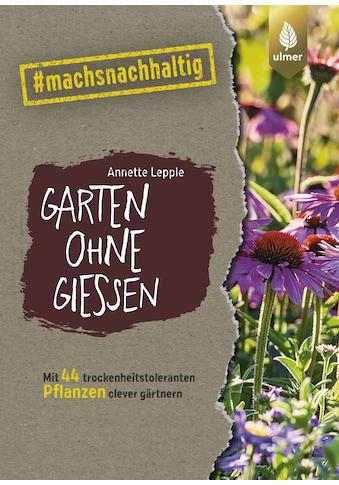 Buch »Garten ohne Gießen / Annette Lepple« kaufen