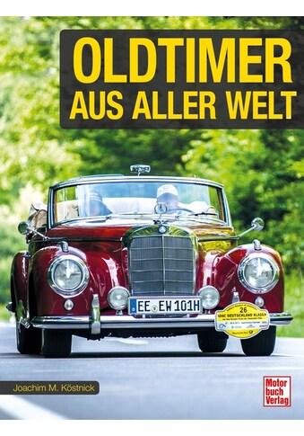 Buch »Oldtimer aus aller Welt / Joachim M. Köstnick« kaufen