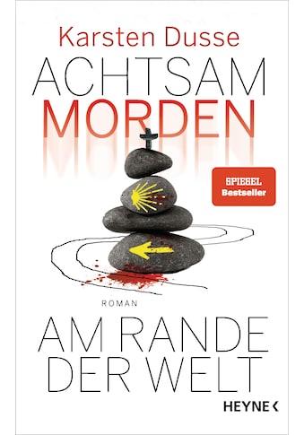 Buch »Achtsam morden am Rande der Welt / Karsten Dusse« kaufen