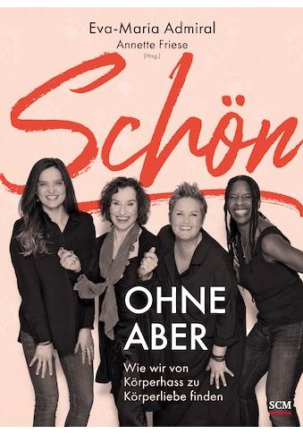 Buch »Schön ohne Aber / Eva-Maria Admiral, Annette Friese« kaufen