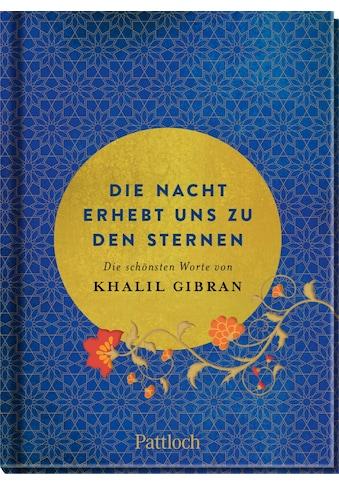 Buch »Die Nacht erhebt uns zu den Sternen / Khalil Gibran« kaufen