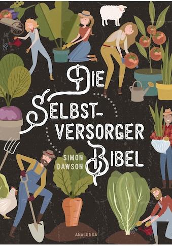 Buch »Die Selbstversorger-Bibel / Simon Dawson, Heike Holtsch« kaufen