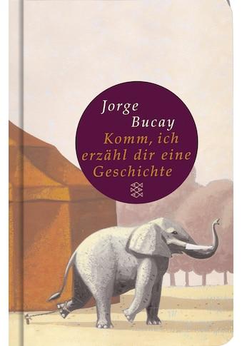 Buch »Komm, ich erzähl dir eine Geschichte / Jorge Bucay, Stephanie von Harrach« kaufen