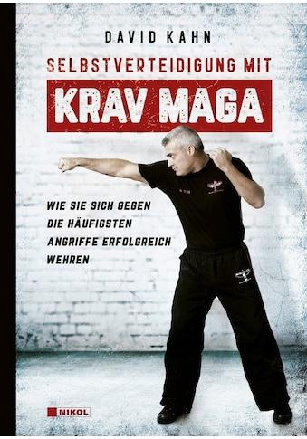Buch »Selbstverteidigung mit Krav Maga / David Kahn, Ulrich Magin« kaufen