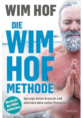 Buch »Die Wim-Hof-Methode / Wim Hof, Elissa Epel, Karin Weingart« kaufen