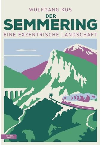 Buch »Der Semmering / Wolfgang Kos« kaufen