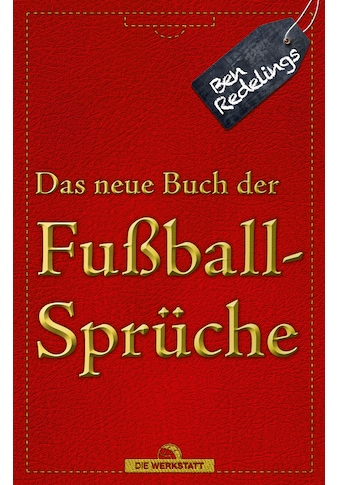 Buch »Das neue Buch der Fußballsprüche / Ben Redelings, Oli Hilbring« kaufen