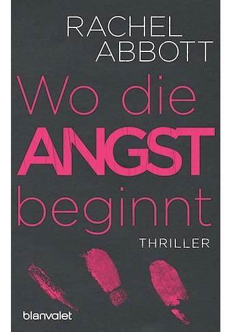 Buch »Wo die Angst beginnt / Rachel Abbott, Leena Flegler« kaufen