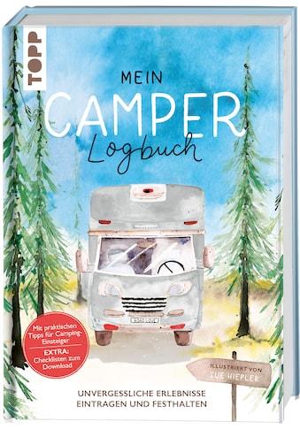 Buch »Mein Camper-Logbuch / Sue Hiepler, Britta Sopp und Tina Bungeroth« kaufen