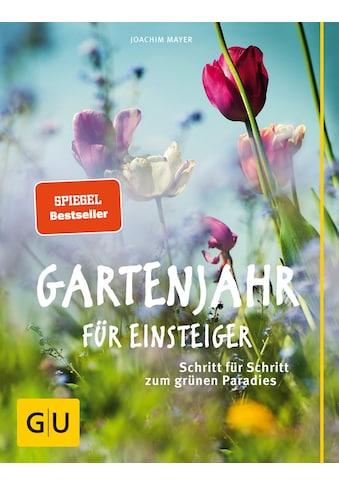 Buch »Gartenjahr für Einsteiger / Joachim Mayer« kaufen