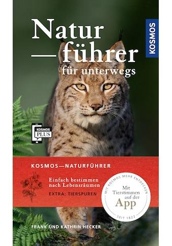 Buch »Kosmos-Naturführer für unterwegs / Frank Hecker, Katrin Hecker« kaufen
