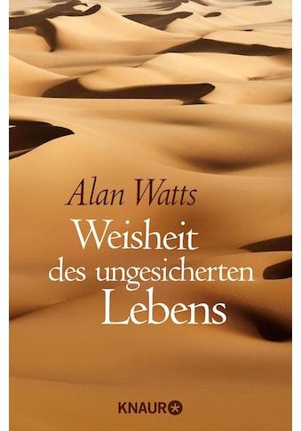 Buch »Weisheit des ungesicherten Lebens / Alan Watts« kaufen