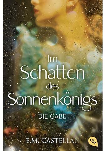 Buch »Im Schatten des Sonnenkönigs - Die Gabe / E.M. Castellan, Barbara Imgrund« kaufen
