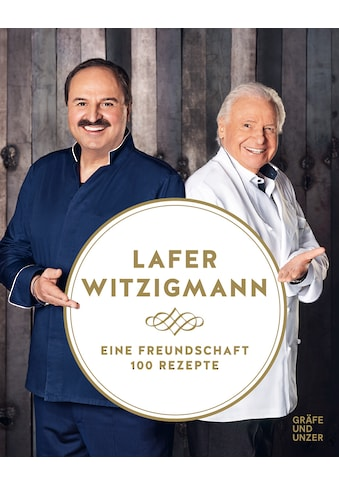 Buch »Eine Freundschaft - 100 Rezepte / Johann Lafer, Eckart Witzigmann« kaufen