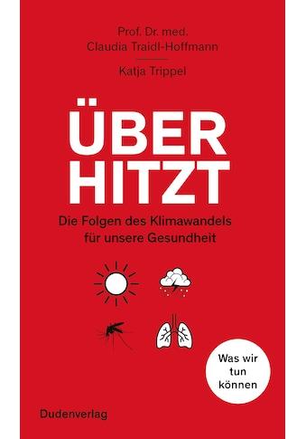 Buch »Überhitzt / Claudia Traidl-Hoffmann, Katja Trippel« kaufen