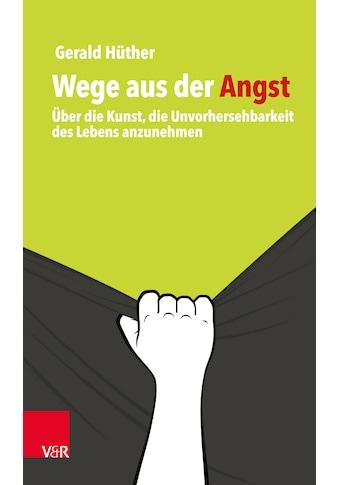 Buch »Wege aus der Angst / Gerald Hüther« kaufen
