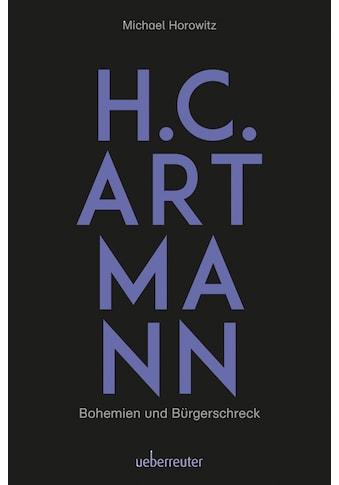 Buch »H. C. Artmann - Bohemien und Bürgerschreck / Michael Horowitz« kaufen