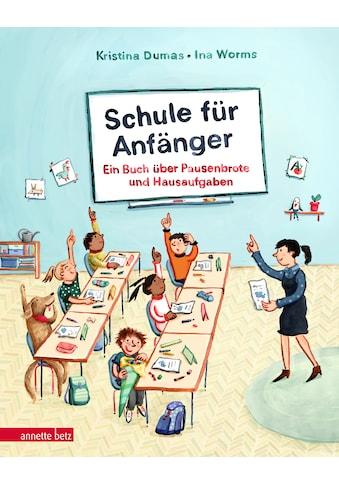 Buch »Schule für Anfänger / Kristina Dumas, Ina Worms« kaufen