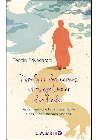 Buch »Dem Sinn des Lebens ist es egal, wo er dich findet / Tenzin Priyadarshi, Zara... kaufen