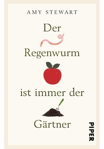 Buch »Der Regenwurm ist immer der Gärtner / Amy Stewart« kaufen