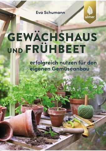 Buch »Gewächshaus und Frühbeet / Eva Schumann« kaufen