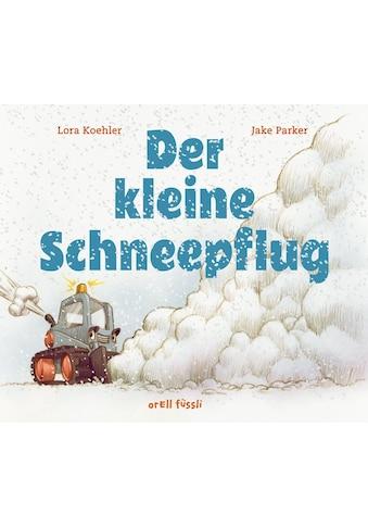 Buch Der kleine Schneepflug / Lora Koehler; Jake Parker kaufen