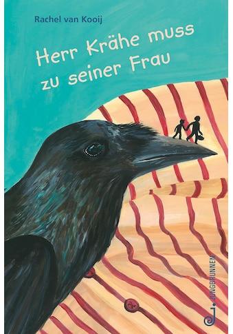 Buch »Herr Krähe muss zu seiner Frau / Rachel van Kooij« kaufen