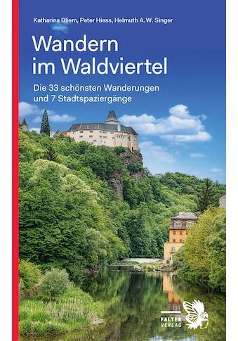 Buch »Wandern im Waldviertel / Katharina Bliem, Peter Hiess, Helmuth A.W. Singer« kaufen
