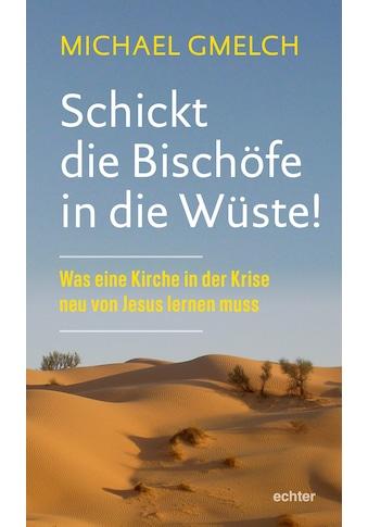 Buch »Schickt die Bischöfe in die Wüste! / Michael Gmelch« kaufen