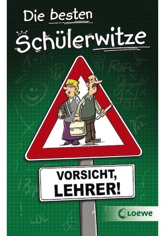 Buch »Die besten Schülerwitze - Vorsicht, Lehrer! / Hans-Peter Schneider, Michael... kaufen