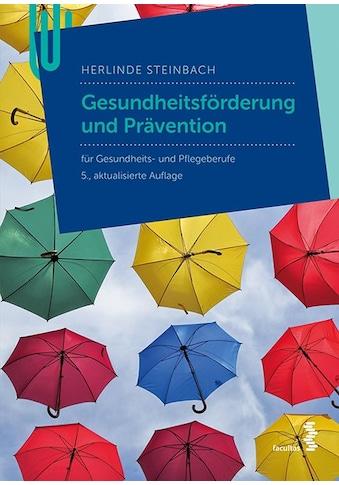 Buch »Gesundheitsförderung und Prävention / Herlinde Steinbach« kaufen